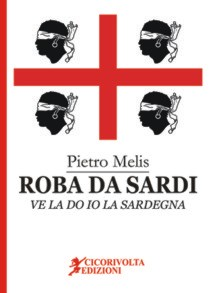 Roba da sardi, ve la do io la Sardegna